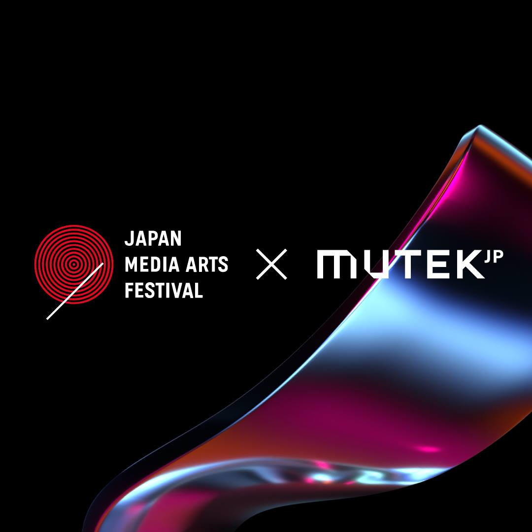 2019 Japan Media Arts Festival x MUTEK.JP